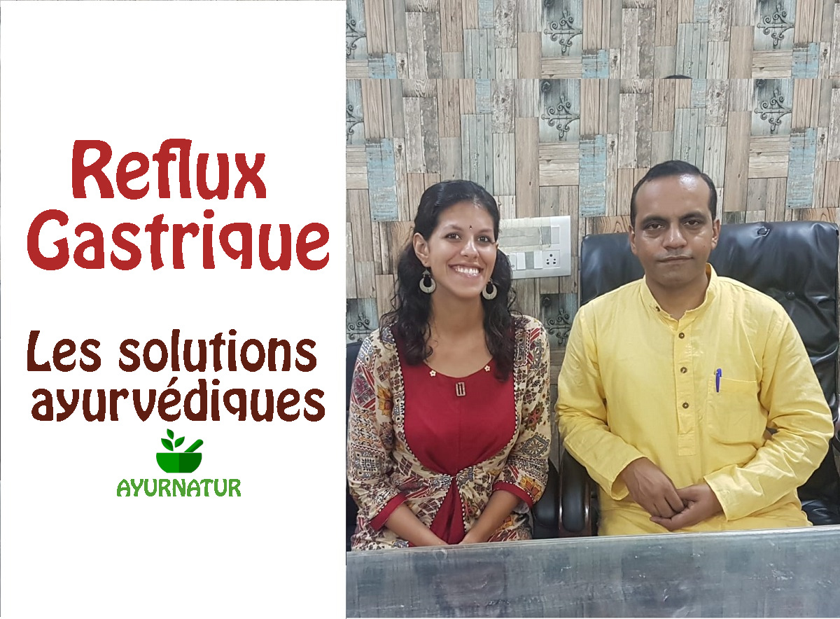 Reflux gastrique - les solutions ayurvédiques - avec Dr Sandeep Madaan et Rita Oosterbeek